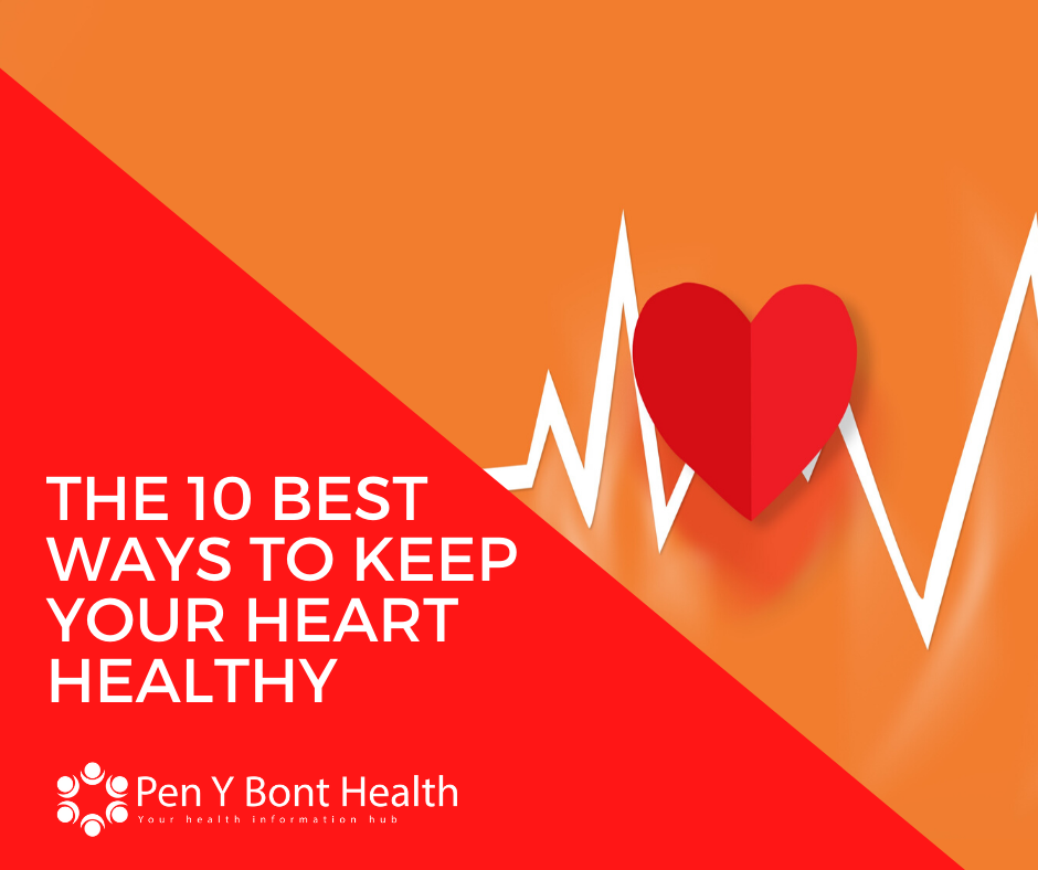 The 10 best ways to keep your heart healthy
